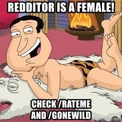 quagmire - redditor is A female! check /rateme and /gonewild