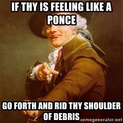 Joseph Ducreux - If thy is feeling like a Ponce Go forth and rid thy shoulder of debris