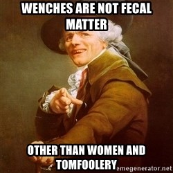 Joseph Ducreux - Wenches are not fecal matter other than women and tomfoolery