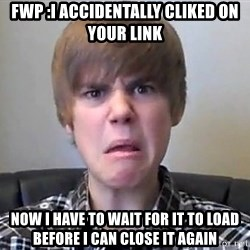Justin Bieber 213 - FWP :I accidentally cliked on your link Now I have to wait for it to load before I can close it again