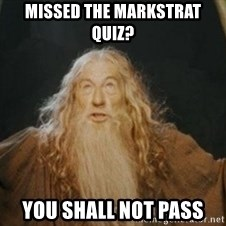Gandalf1 - missed the markstrat quiz? you shall not pass