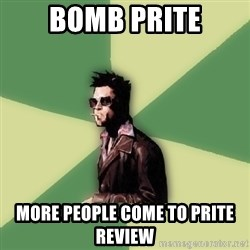 Tyler Durden - BOMB PRITE More people come to prite review