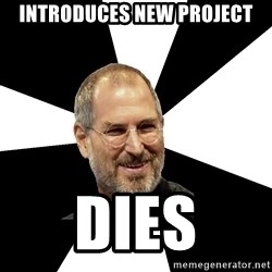 Steve Jobs Says - Introduces new project dies