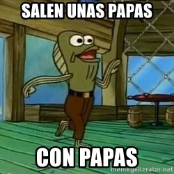 Rev Up Those Fryers - salen unas papas con papas