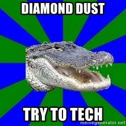 Noob Hisoutensoku Alligator - diamond dust try to tech