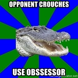 Noob Hisoutensoku Alligator - opponent crouches use obssessor