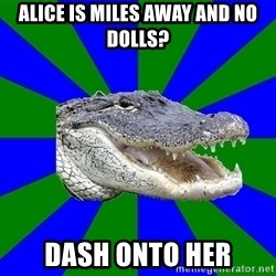 Noob Hisoutensoku Alligator - alice is miles away and no dolls? dash onto her
