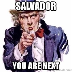 Uncle Sam Says - salvador you are next