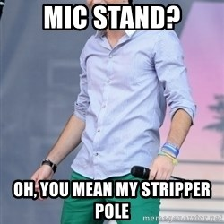 Slutty Zach Porter - Mic Stand? Oh, you mean my stripper Pole