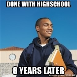 Black College Freshman - done with highschool 8 years later