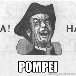 Ha Ha Guy - pompei