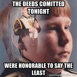 PTSD Clarinet Boy - The deeds comitted tonight... were honorable to say the least