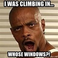 Niggawizard - I was climbing in... whose windows?!
