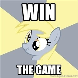 Badvice Derpy - win the game