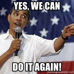 Obama You Mad Brah - YES, WE CAN DO IT AGAIN!