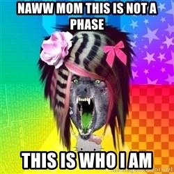 Insanity Scene Wolf - naww mom this is not a phase this is who i am