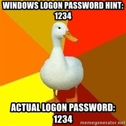 Technologically Impaired Duck - Windows logon password hint: 1234 actual logon password: 1234
