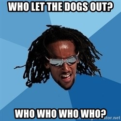 skier - Who let the dogs out? who who who who?