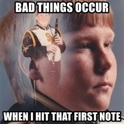 PTSD Clarinet Boy - bad things occur when i hit that first note