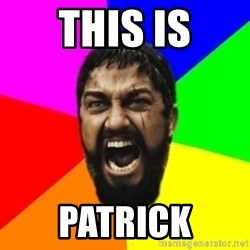 sparta - this is patrick