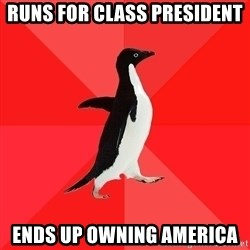Socially Awesome Penguin - Runs for class president ends up owning america