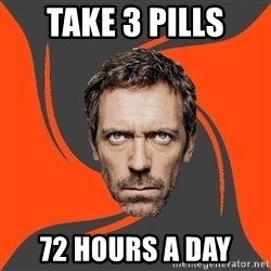 AngryDoctor - Take 3 pills 72 hours a day