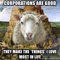 Babylonin lammas - corporations are good they make the *things* i love most in life