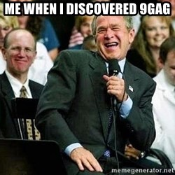 Laughing Bush - me when i discovered 9gag