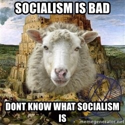 Babylonin lammas - socialism is bad Dont know what socialism is