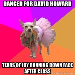 Ballet Chihuahua - danced for david howard tears of joy running down face after class