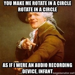 Joseph Ducreux - You make me rotate in a circle rotate in a circle As if i were an audio recording device, infant