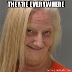 Prison Lady Like Yeahh - They're everywhere