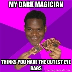 Cunning Black Strategist - my dark magician thinks you have the cutest eye bags