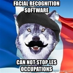 Monsieur Le Courage Wolf - facial recognition software can not stop les occupations
