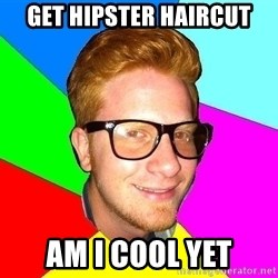 hipster sai - GET HIPSTER HAIRCUT AM I COOL YET