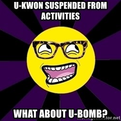 bbcfandumb - U-KWON SUSPENDED FROM ACTIVITIES WHAT ABOUT U-BOMB?