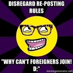 """bbcfandumb - disregard re-posting rules """"why can't foreigners join! d;"""""""
