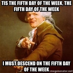 Joseph Ducreux - Tis the Fifth day of the week, the fifth day of the week I Must descend on the fifth day of the week
