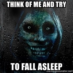 NEVER ALONE  - think of me and try to fall asleep