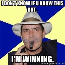 Charlie Sheen Winning - i don't know if u know this but.. i'm winning.