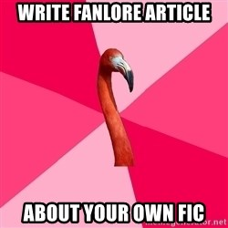 Fanfic Flamingo - Write Fanlore Article About Your Own Fic