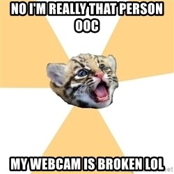 facebook roleplay ocelot - NO I'M REALLY THAT PERSON OOC MY WEBCAM IS BROKEN LOL