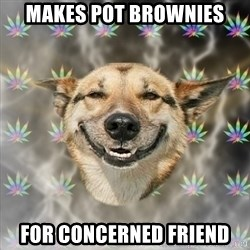 Stoner Dog - makes pot brownies for concerned friend