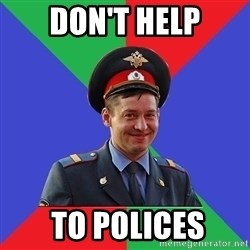 typical-cop - Don't help  to polices