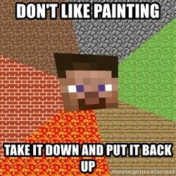 Minecraft Guy - don't like painting take it down and put it back up