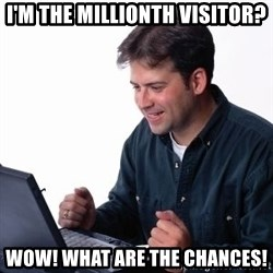 internet dad - I'm the millionth visitor? wow! what are the chances!