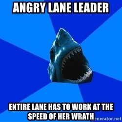 fyeahswimshark - angry lane leader entire lane has to work at the speed of her wrath