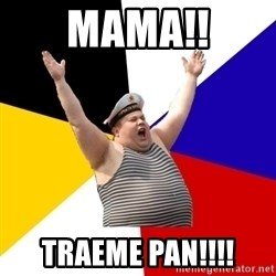 Patriot - mama!! traeme pan!!!!