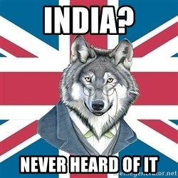 Sir Courage Wolf Esquire - India? Never heard of it