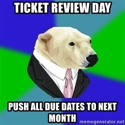 Polar Employee Bear - Ticket Review Day Push all due dates to next month